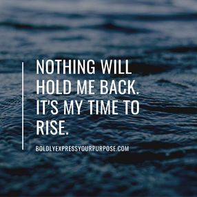 nothing will hold me back- boldly express your purpose.com