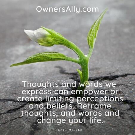 Thoughts and words we express can empower or create limiting perceptions, ownersally.com