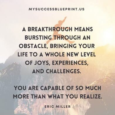 You are capable of so much more than what you realize, MySuccessBlueprint.us, #EricMiller