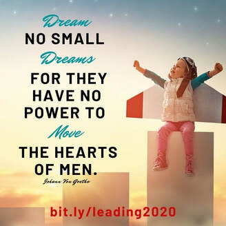 Dream no small dreams, bit.ly/leading2020, #leading2020.jpg