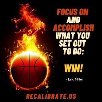 Focus On and Accomplish What You Set Out to Do, recalibrate.us, #EricMiller