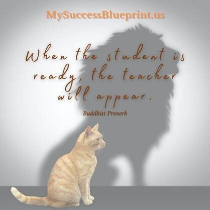 When the student is ready, the teacher will appear, MySuccessBlueprint.us #EricMiller