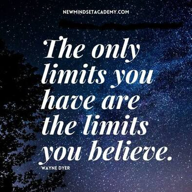 #EricMiller, The only limits that you have are the limits you believe